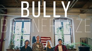 "Bully ""Brainfreeze"" / Out Of Town Films"