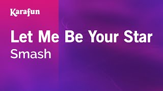 Karaoke Let Me Be Your Star Smash