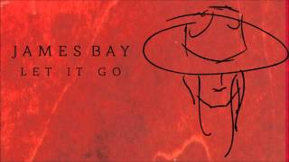 download lagu James Bay 'let It Go' gratis