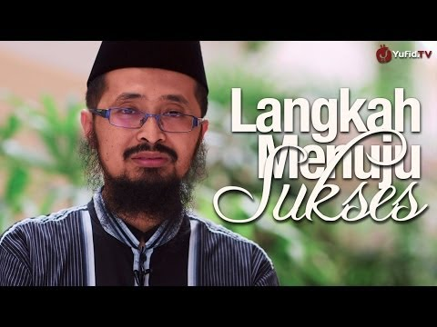Motivasi Islami: Langkah Menuju Sukses - Ustadz Dr. Muhammad Arifin Badri, MA. (Revisi)
