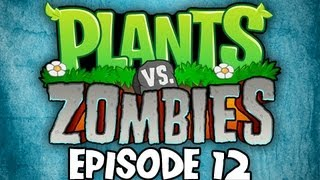 Plants VS. Zombies - Ep12 - no more 3am recordings for me