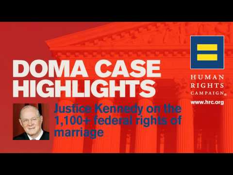 DOMA Case Highlights &#8211; Justice Kennedy on the 1,100+ Federal Rights of Marriage