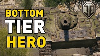 World of Tanks || Bottom Tier Hero!