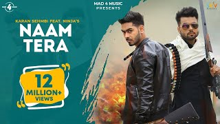 NAAM TERA (Full Video Song) | KARAN SEHMBI ft. NINJA | Parmish Verma | New Punjabi Songs 2016