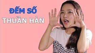 Đếm Số Bằng Tiếng Hàn - Cách Đếm Số Thuần Hàn | Hàn Quốc Nori