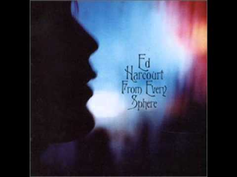 Ed Harcourt - From Every Sphere