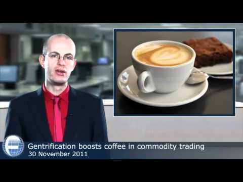 Gentrification boosts coffee in commodity trading
