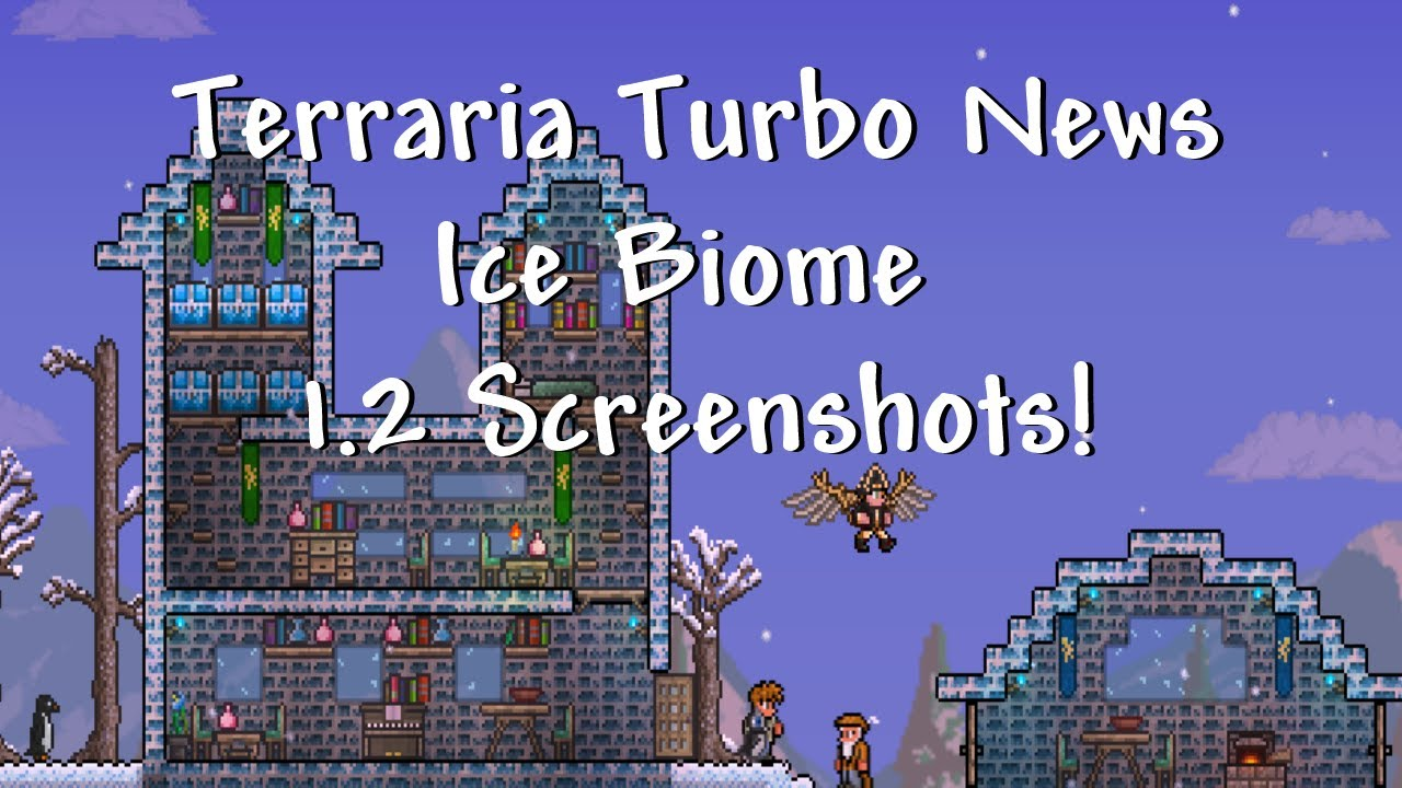 Terraria Turbo News 1 2 Ice Biome Screenshots Youtube