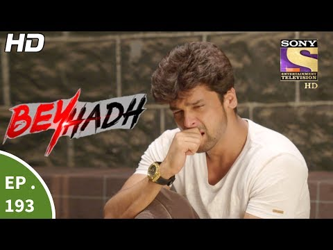 Beyhadh - बेहद - Ep 193 - 6th July, 2017 thumbnail