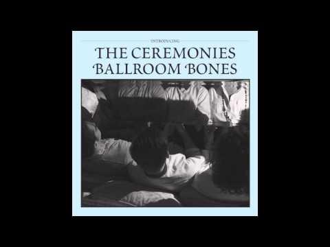 The Ceremonies - Ballroom Bones (audio) video