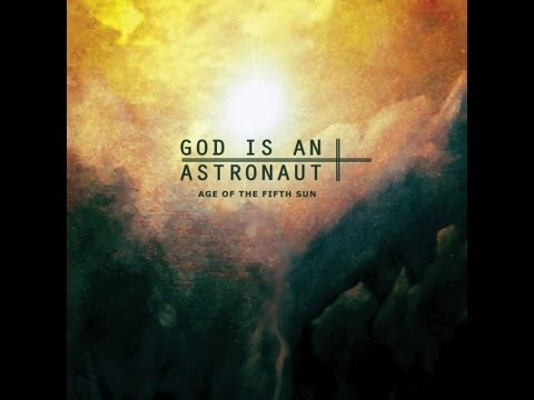 God Is An Astronaut - Age Of Fifth Sun