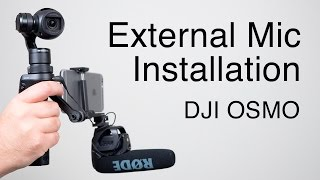 DJI OSMO: How to install an external microphone