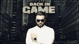 Aarsh Benipal: Back In Game (Official Video Song) | Deep Jandu | New Punjabi Songs 2017 |T-Series