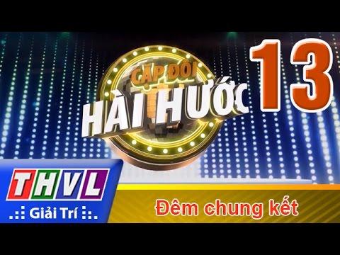 THVL | Cặp đôi hài hước - Tập 13: Đêm chung kết | THVL
