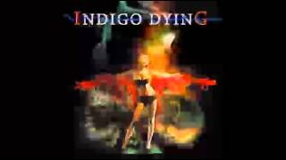 Watch Indigo Dying Better video
