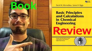 Review of Basic Principles & Calculations in Chemical Engineering by Himmelblau (7th Edition)