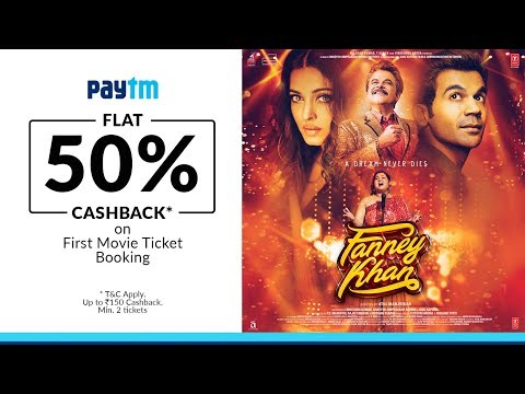 FANNEY KHAN → In Cinemas Now || Book Your Tickets On Paytm (Flat 50% Cashback)
