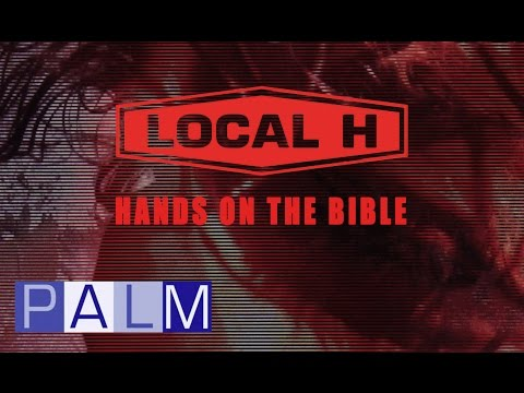 Local H - Hands On The Bible