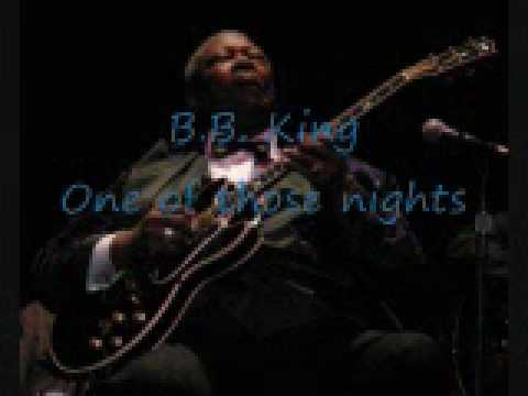 B.B. King - One Of Those Nights