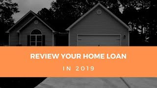 Home Loans Australia - Review Your Rate In 2019!