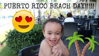 PUERTO RICO BEACH DAY!!!!!