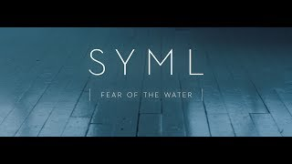 Syml Fear Of The Water Official Music Audio
