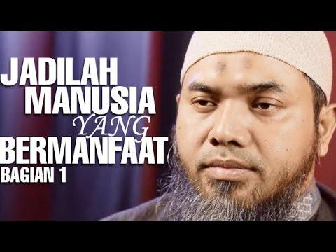 Serial Wasiat Nabi (27): Jadilah Manusia Yang Bermanfaat Bag 1 - Ustadz Afifi Abdul Wadud