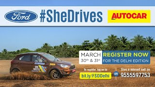Ford #SheDrives - Delhi | Register Now | Autocar India