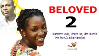 Beloved 2 - Newest Nigerian Nollywood Movie
