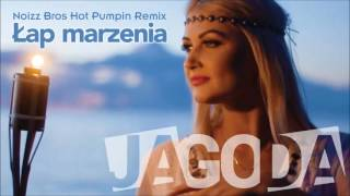 Jagoda - Łap marzenia (Noizz Bros Hot Pumpin Remix) (Audio)