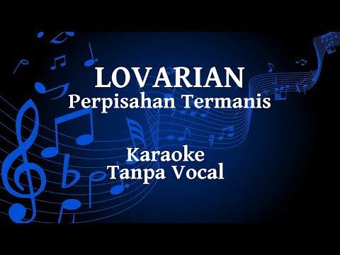 Lovarian - Perpisahan Termanis Karaoke