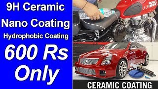Ceramic Nano Coating in 600Rs  | 9H Auto Care Ceramic Coating DIY