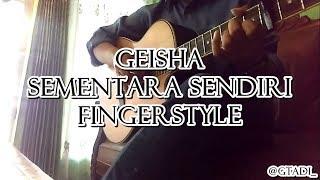 download lagu Geisha - Sementara Sendiri Ost Single  Fingerstyle Guitar gratis