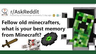People Share their Nostalgic Minecraft Memories | r/AskReddit