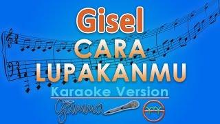 Gisel - Cara Lupakanmu Karaoke Tanpa Vokal By G