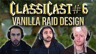 ClassiCast #6 | Classic WoW Raid Design - WoW Classic Podcast