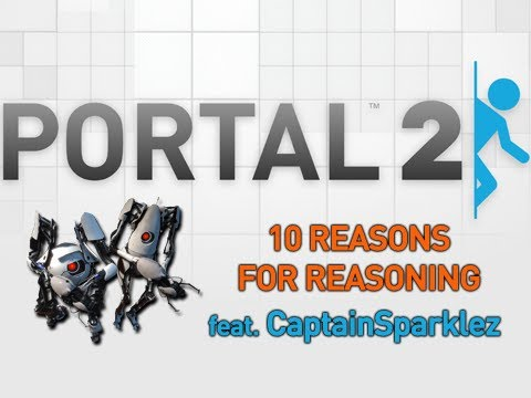 Portal 2: 10 Reasons for Reasoning w/ CaptainSparklez – Part 8