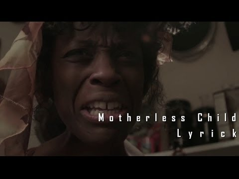 Lyrick - Motherless Child (Dir. By Taya Simmons) [Unsigned Artist]