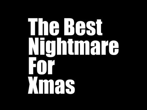 【Trailer Movie】The Best Nightmare For Xmas