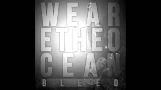 Watch We Are The Ocean Bleed video