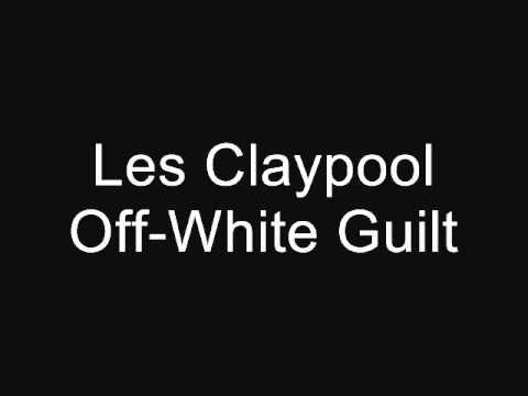 Les Claypool - Off-white Guilt