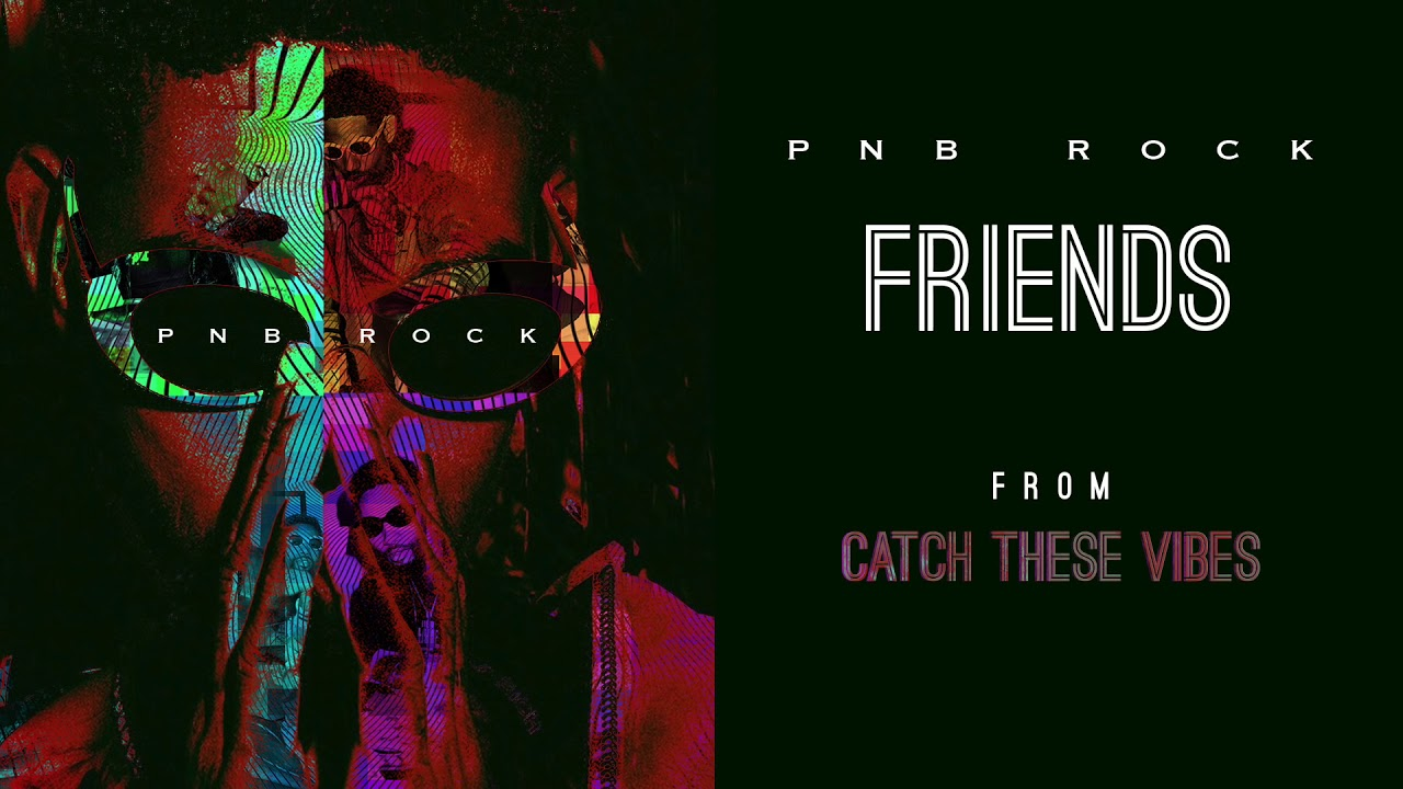 PnB Rock - Friends [Official Audio]