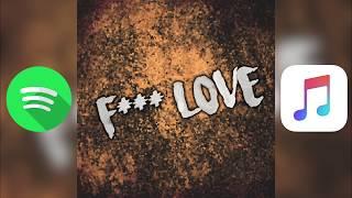 XXXTENTACION & Trippie Redd ~ F*** LOVE (Kid Travis Cover) SPOTIFY + APPLE MUSIC