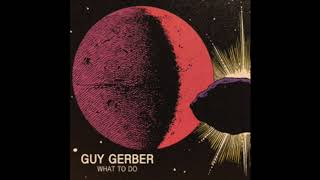 Guy Gerber What To Do Rumors