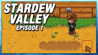 Stardew Valley Part 1 - First Impressions - Lets Play Stardew Valley Gameplay