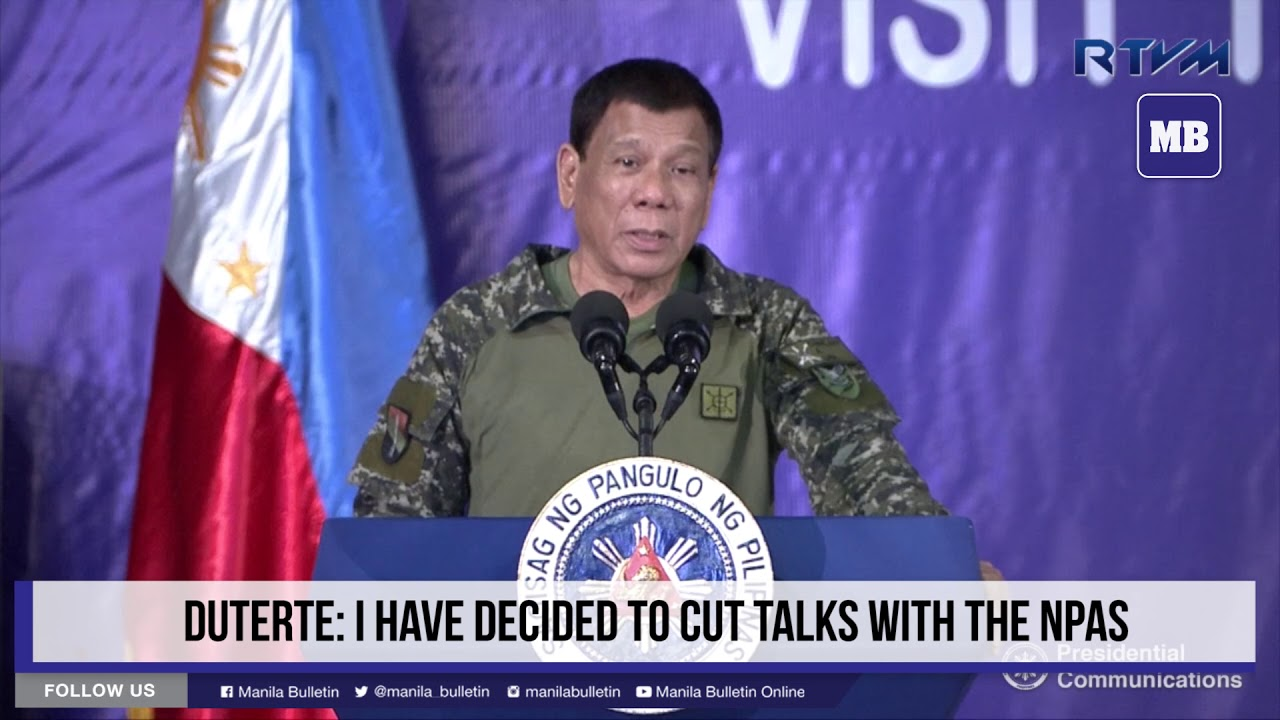 Duterte: 'I have decided to cut talks with the NPAs'
