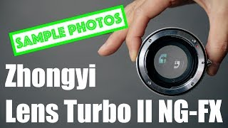 [English Ver.] Zhongyi Lens Turbo ll Nikon G FX for Fujifilm X series w/sample shots ON XT2