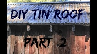 DIY Home Build: Tin Roof Pt 2 (Finished Rolled Roof)