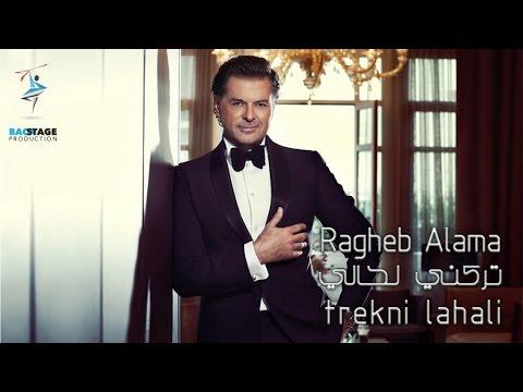 download lagu Ragheb Alama - Trekni Lahali /راغب � gratis