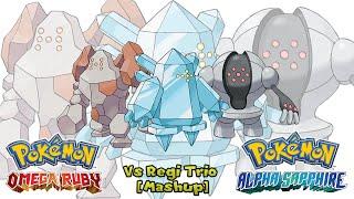 Pokemon OR/AS & Anime - Regi Trio Battle Music [Mashup] (HQ)